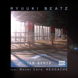 7AM (REMIX) [feat. Novel Core & HEADACHE]