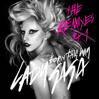 Born This Way (The Remixes Pt. 1)