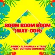 Boom Boom Boom (Way-Ooh)