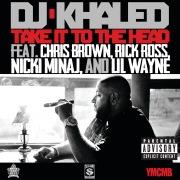 Take It To The Head feat. Chris Brown, Rick Ross, Nicki Minaj, Lil Wayne