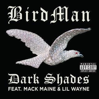 Dark Shades feat. Lil Wayne, Mack Maine