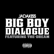 Big Boy Dialogue feat. The-Dream