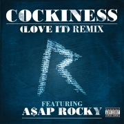 Cockiness (Love It) Remix (Explicit Version) feat. A$AP Rocky