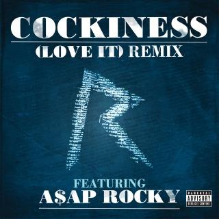 Cockiness (Love It) Remix (Explicit Version)