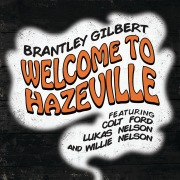 Welcome To Hazeville feat. Colt Ford, Lukas Nelson, Willie Nelson