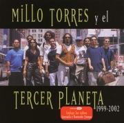 Millo Torres y El Tercer Planeta 1999-2002
