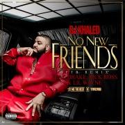 No New Friends (SFTB Remix) feat. Drake, Rick Ross, Lil Wayne
