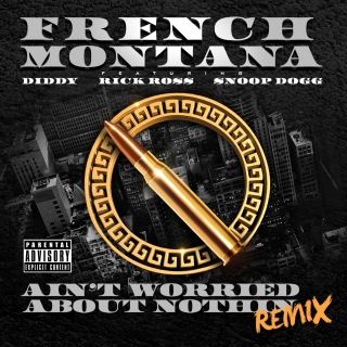 Ain't Worried About Nothin (Remix) feat. Diddy, Rick Ross, Snoop Dogg