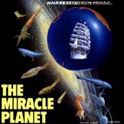 The Miracle Planet (NHK Tokushu -Chikyu Dai Kikou- Original Motion Picture Soundtrack)