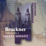 Bruckner: Symphony No. 8 (Live)