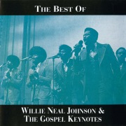 The Best Of Willie Neal Johnson & The Gospel Keynotes