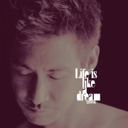 Life Is Like A Dream