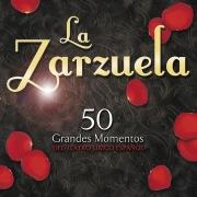 "La Zarzuela ""50 Grandes Momentos Del Teatro Lirico Español"""