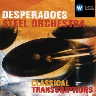 Desperadoes Steel Orchestra - Classical Transcriptions