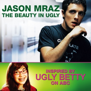 The Beauty In Ugly [Ugly Betty Version]