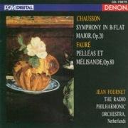 Chausson: Symphony & Faure: Pelleas et Melisande