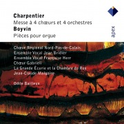 Charpentier : Mass for 4 Choirs & Boyvin : Organ Works  -  Apex