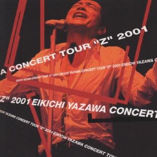 """EIKICHI YAZAWA CONCERT TOUR""""Z """" 2001 (EIKICHI YAZAWA CONCERT TOUR """"Z"""" 2001)"""