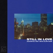 Still In Love (Acoustic) feat. Eryn Allen Kane