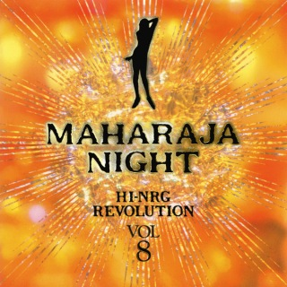 MAHARAJA NIGHT HI-NRG REVOLUTION VOL.8