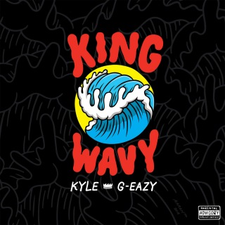 King Wavy (feat. G-Eazy)
