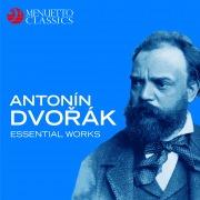 Antonín Dvorák: Essential Works