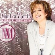 Monika Martin / Du hast mich geküsst