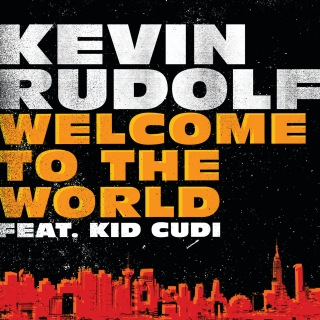 Welcome To The World feat. Kid Cudi