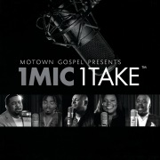 Motown Gospel Presents 1 Mic 1 Take
