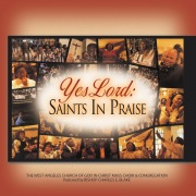 Yes Lord: Saints In Praise (Live)