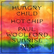Hungry Child (Paul Woolford Sunrise Mix)