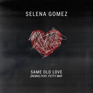 Same Old Love Remix feat. Fetty Wap