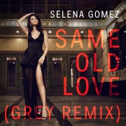 Same Old Love (Grey Remix) feat. Grey