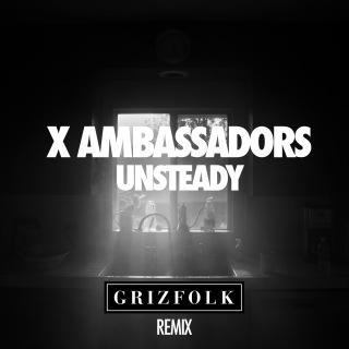 Unsteady (Grizfolk Remix)