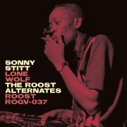 Sonny Stitt: Lone Wolf - The Roost Alternates