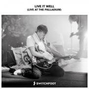 Live It Well (Live At The Palladium)