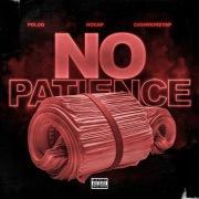 No Patience (feat. Polo G & NoCap)