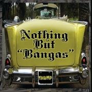 """Nothing But """"Bangas"""""""