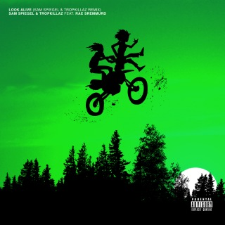 Look Alive (Sam Spiegel & Tropkillaz Remix) feat. Rae Sremmurd