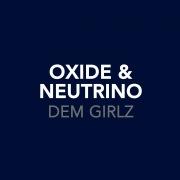 Dem Girlz (I Don't Know Why) (OXIDE09CD2)