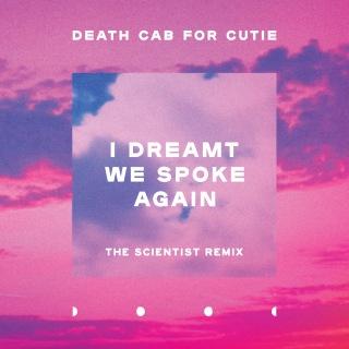 I Dreamt We Spoke Again (The Scientist Remix)