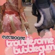 Troublesome Bubblegum