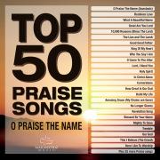 Top 50 Praise Songs - O Praise The Name