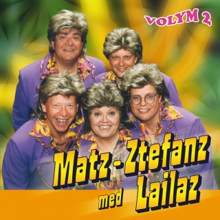 Matz Ztefanz med Lailaz - Volym 2