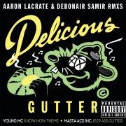 Delicious Gutter (Aaron LaCrate & Debonair Samir RMXS)