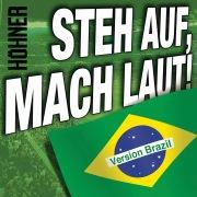 Steh auf, mach laut! (Brazil Version)
