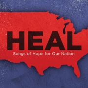 Heal: Songs Of Hope For Our Nation