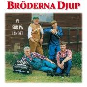 Bröderna Djup - Vi bor på landet