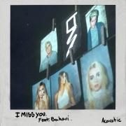 I Miss You (Acoustic) feat. Bahari
