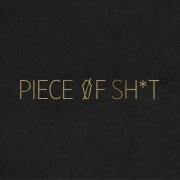 Piece Of Sh*t
